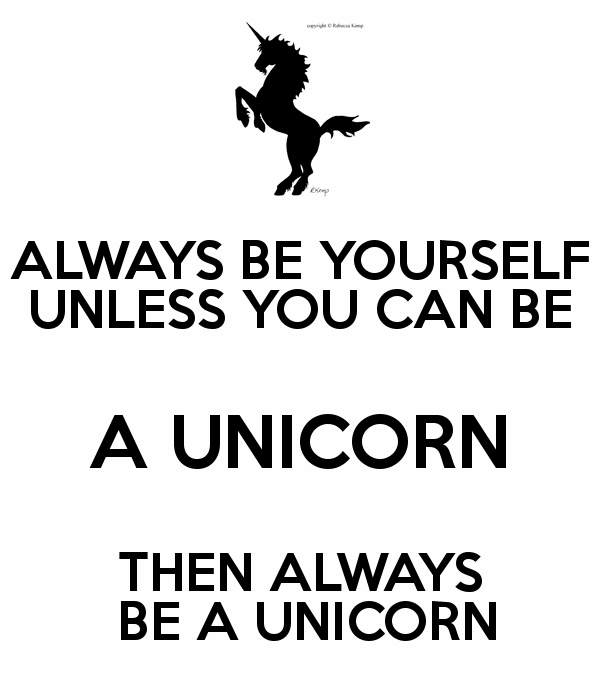 always-be-yourself-unless-you-can-be-a-unicorn-then-always-be-a-unicorn-14
